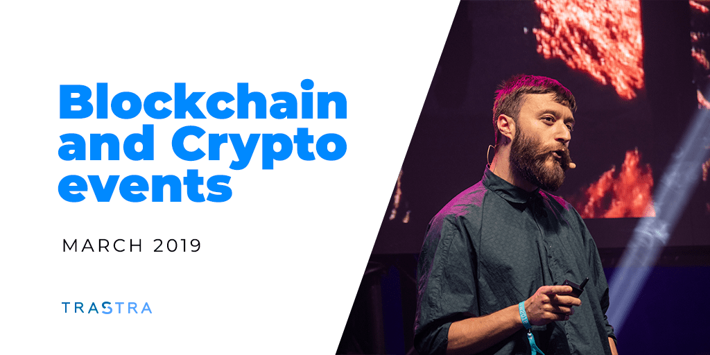 crypto, crypto community, cryptocurrency, bitcoin, events, march, 2019