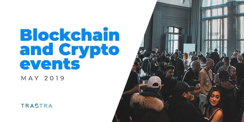 crypto, cryptocurrency, blockchain, events, may, 2019, crypto community, bitcoin