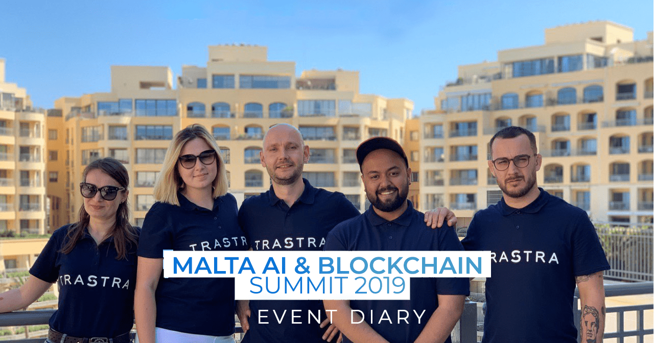 malta, AI & Blockchain Summit, crypto community, crypto conference, 2019, event, diary, trastra, trastra card, trastra mobile app, trastra wallet, malta summit
