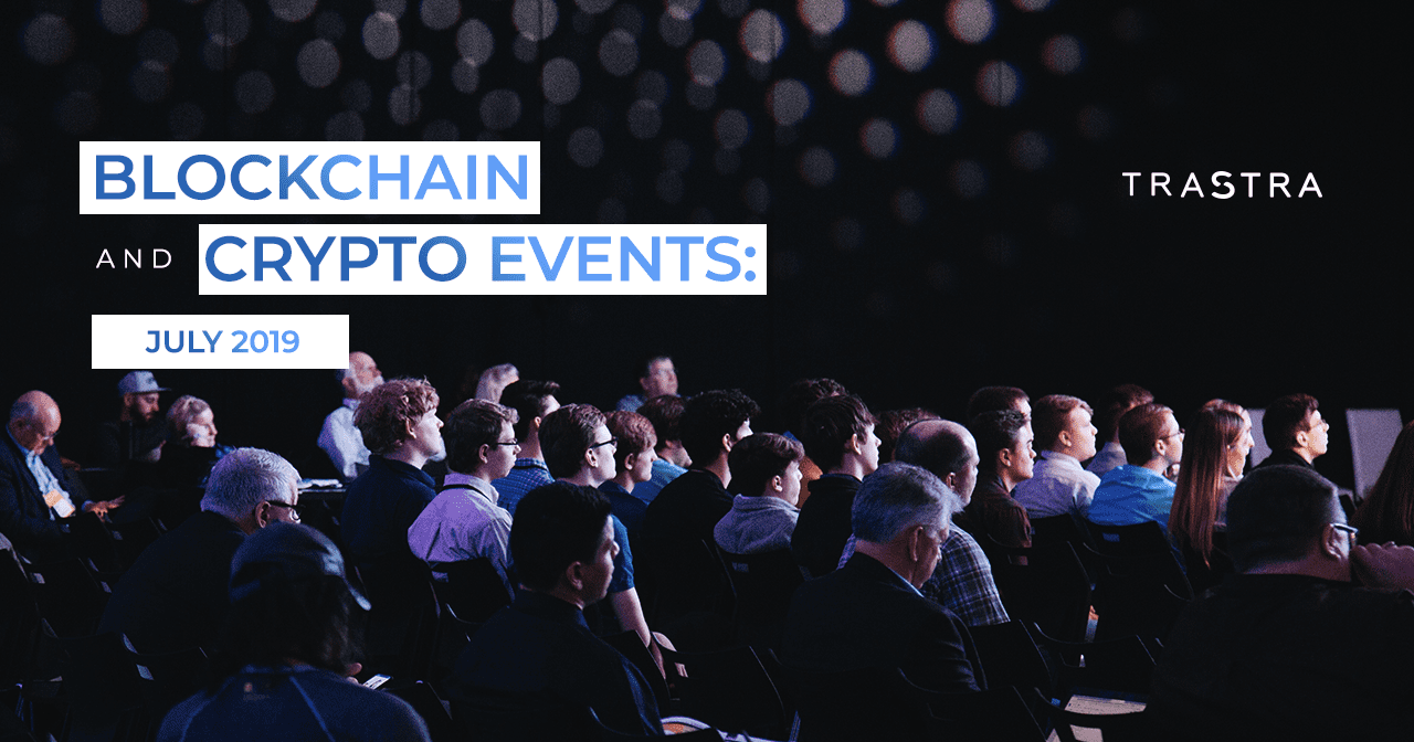 crypto, cryptocurrency, blockchain, events, july, 2019