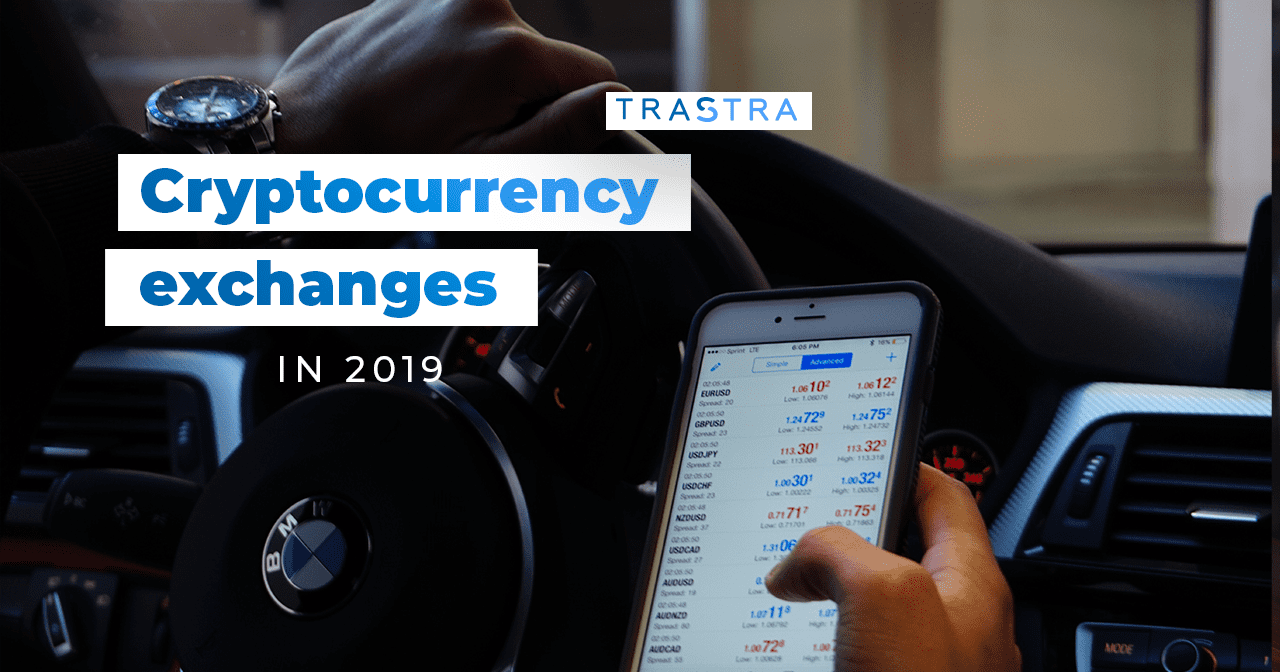 2019, cryptocurrency exchanges, crypto, bitcoin, trastra, exchange, cash out, Kraken, Poloniex, Bitstamp, Bittrex, Gemini, OKEx, crypto card, crypto wallet