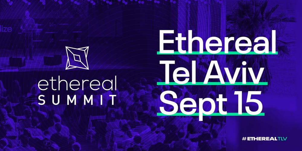 Ethereal Summit, Israel, event, conference, summit, bitcoin, blockchain, crypto, cryptocurrency, september, 2019