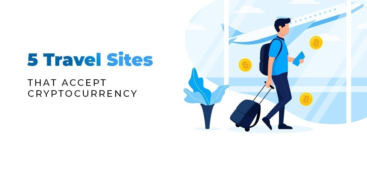 top 5, travel, sites, accept, crypto, cryptocurrency, bitcoin, cheapair, travala, bitcoin travel, more stamps global, webjet exclusives, trastra