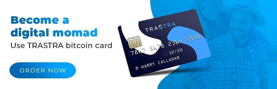 trastra, card, order, cash out, exchange, bitcoin card, crypto card, debit card, finance, digital assets