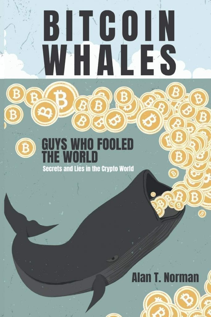Bitcoin Whales, Guys Who Fooled The World, Alan T. Norman, book, crypto, bitcoin, blockchain