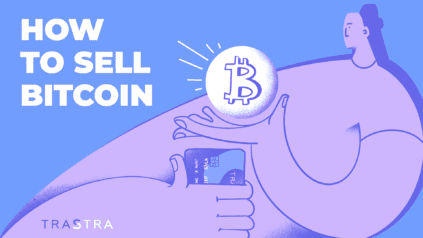 How to sell Bitcoin like a pro - complete beginners guide from TRASTRA